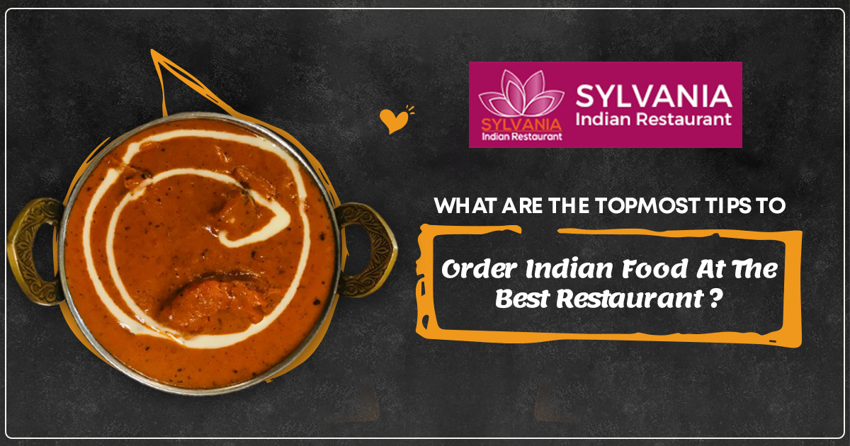 order Indian food at the best restaurant