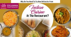 Why do you need to try new delicacies from Indian cuisine at the restaurant