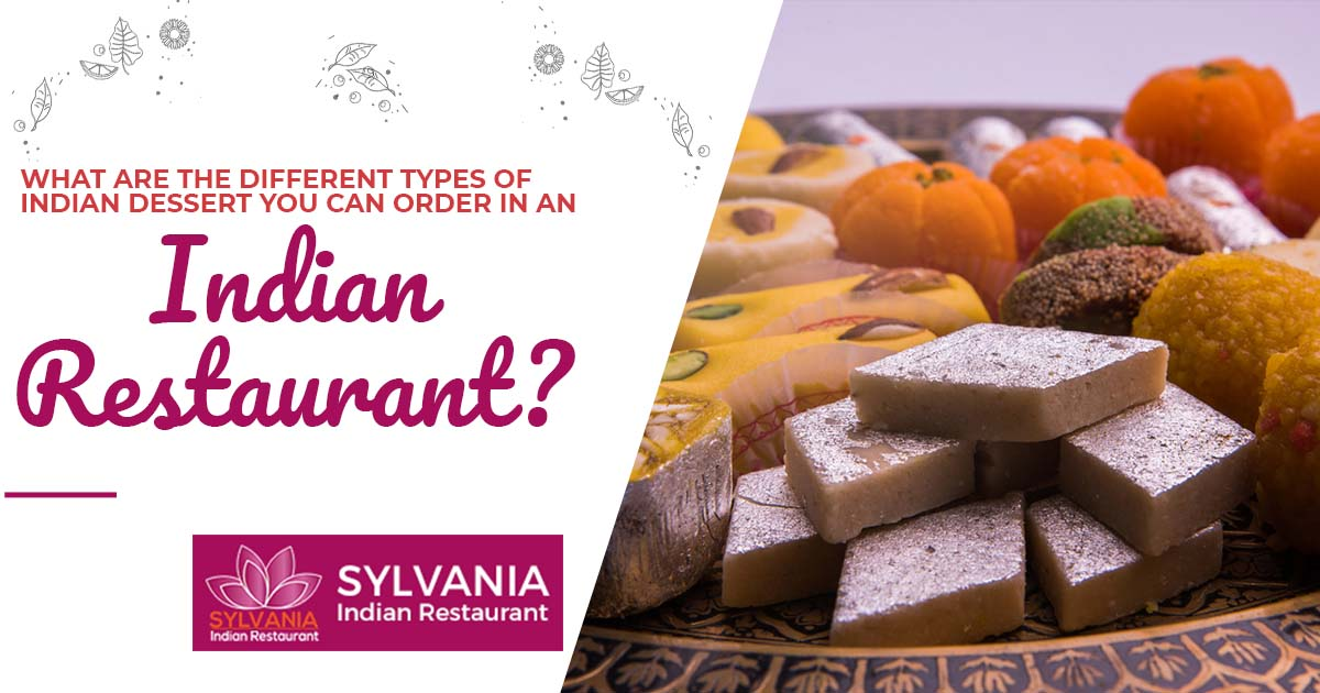 What are the different types of Indian dessert you can order in an Indian restaurant?