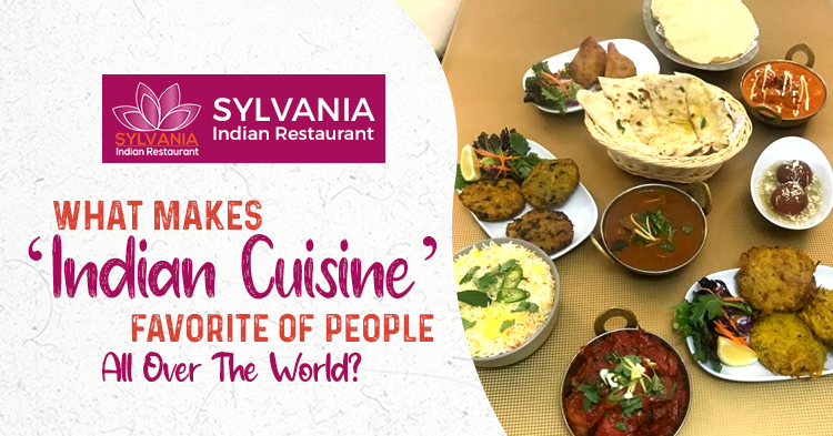 What makes 'Indian cuisine' favorite of people all over the world?