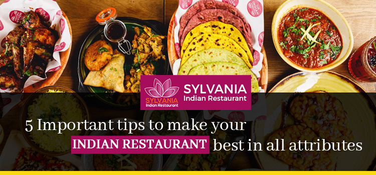 5 Important tips to make your Indian restaurant best in all attributes