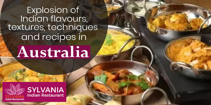 Explosion of Indian flavours, textures, techniques and recipes in Australia