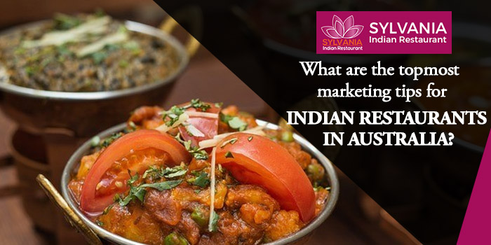 What are the topmost marketing tips for Indian restaurants in Australia