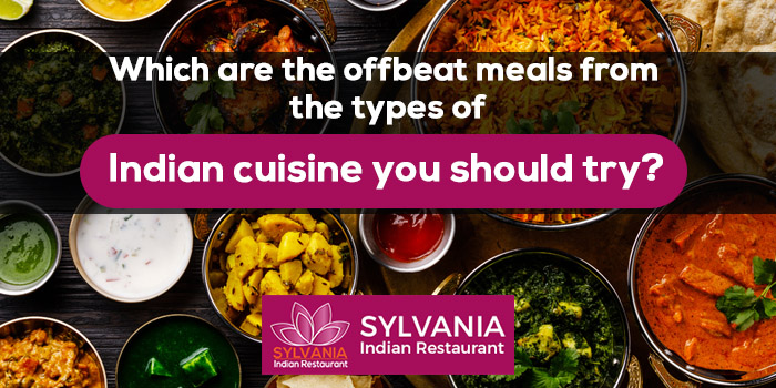 Which are the offbeat meals from the types of Indian cuisine you should try
