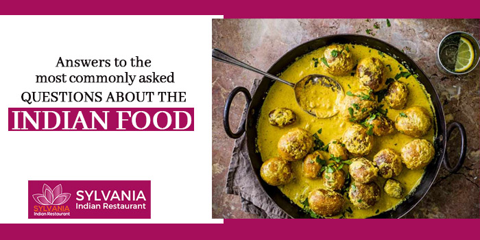 Answers to the most commonly asked questions about the Indian food