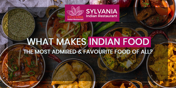What makes Indian food the most admired and favourite food of all
