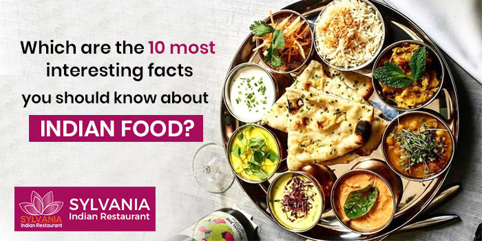 Which are the 10 most interesting facts you should know about Indian food?