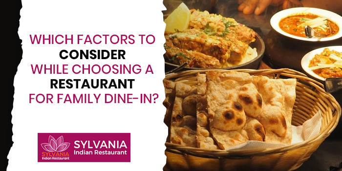 Which factors to consider while choosing a restaurant for family dine-in?