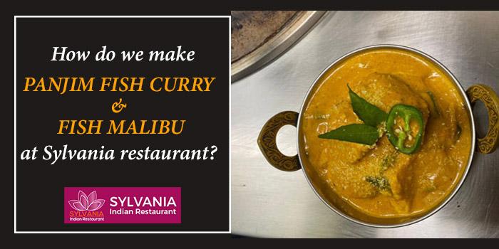 How do we make PANJIM FISH CURRY & FISH MALIBU at Sylvania restaurant?