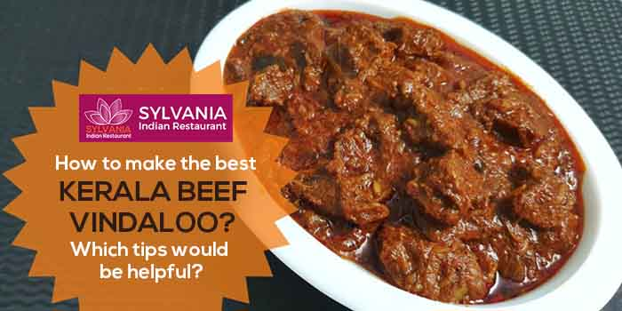 How to make the best Kerala Beef Vindaloo? Which tips would be helpful?