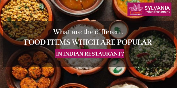 What are the different food items which are popular in Indian restaurant