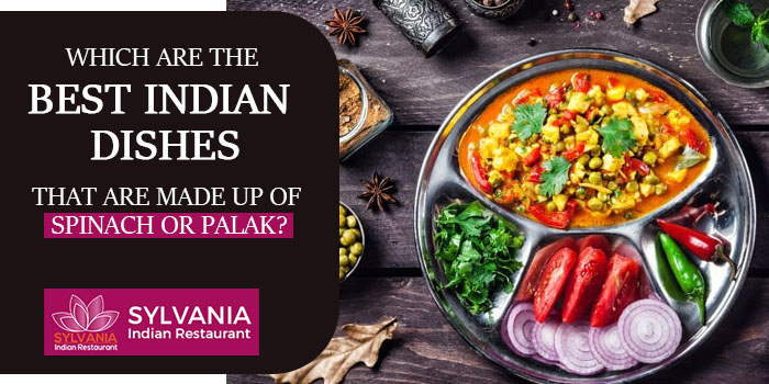 Which are the best Indian dishes that are made up of spinach or palak
