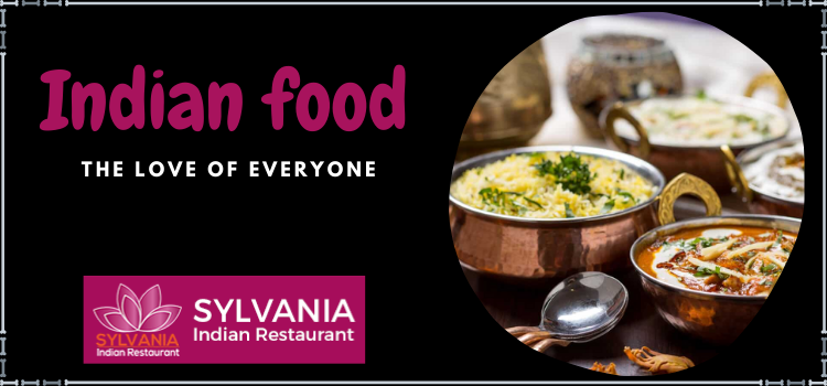Indian food - The Love of Everyone