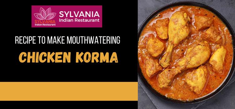 Recipe To Make Mouthwatering- Chicken Korma
