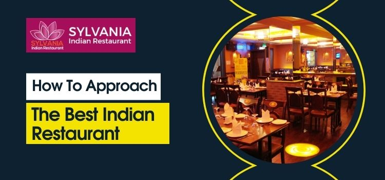 How to approach the best Indian restaurant