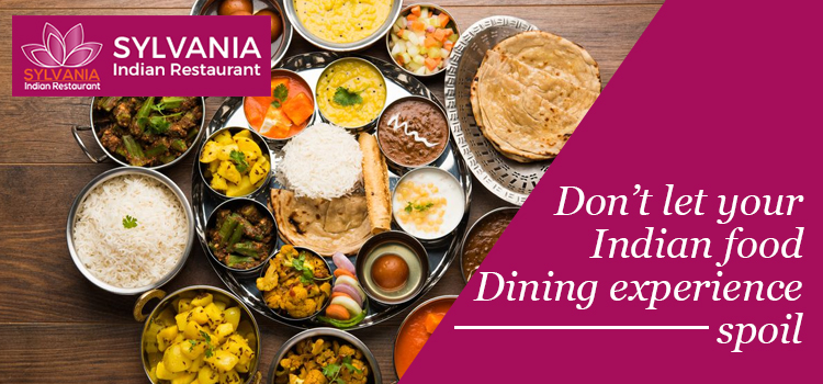 Don't let your Indian food dining experience spoil